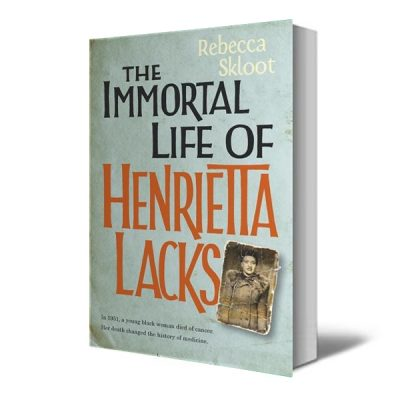 The Immortal Life Of Henrietta Lacks - Recommended Reading